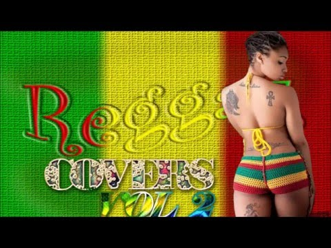 Reggae Covers (Pop,R&B and Country Inna Reggae)  Vol 2 mix by Djeasy
