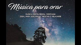 Música para orar / Música Cristiana Instrumental Para Adorar A Dios - Intimidad Con Dios