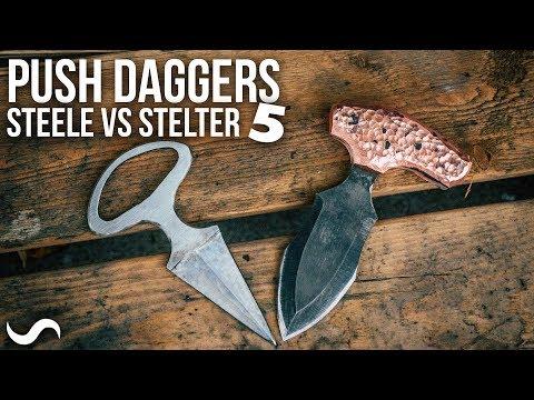 MAKING PUSH DAGGERS!!! Steele Vs. Stelter ep:5