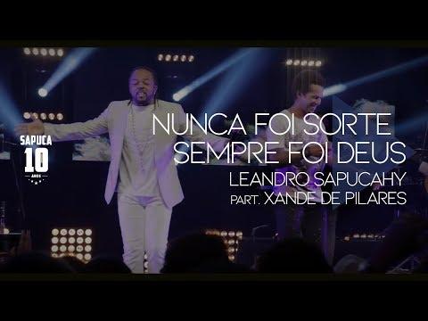 Leandro Sapucahy Nunca Foi Sorte Sempre Foi Deus Part Xande De
