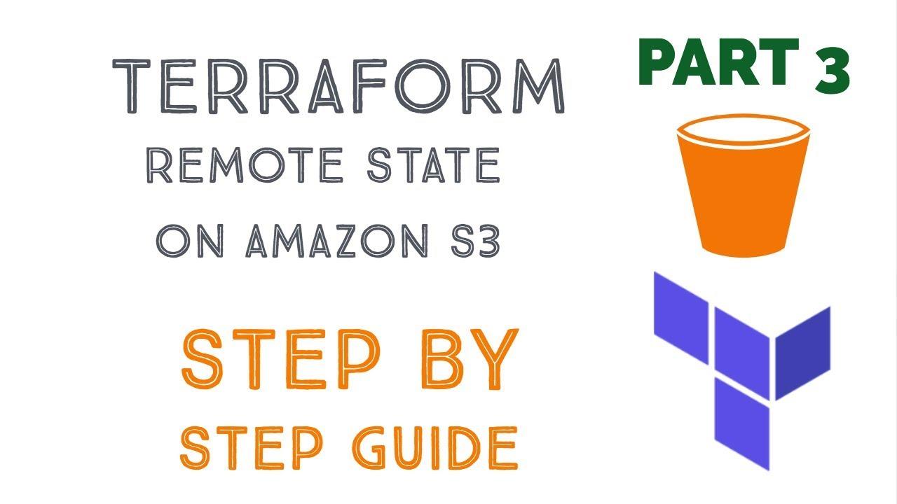 Terraform Tutorial Part 3: Terraform Remote State on Amazon S3