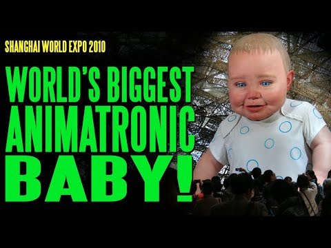 World's Biggest Animatronic Baby World Expo, 2010 Shanghai