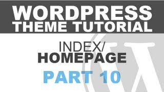 Responsive Wordpress Theme Tutorial - Part 10 - Index Page