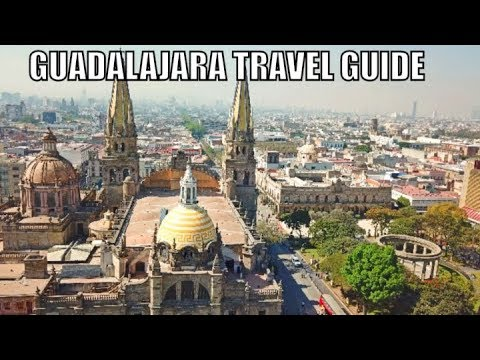 Guadalajara Mexico Travel Guide 2018 - 10 AMAZING THINGS TO DO !