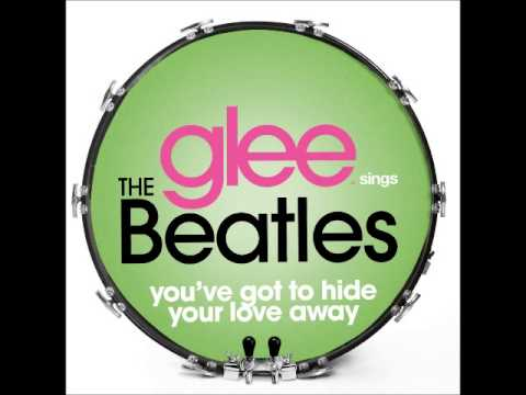 glee---you've-got-to-hide-your-love-away-(download-mp3-+-lyrics)