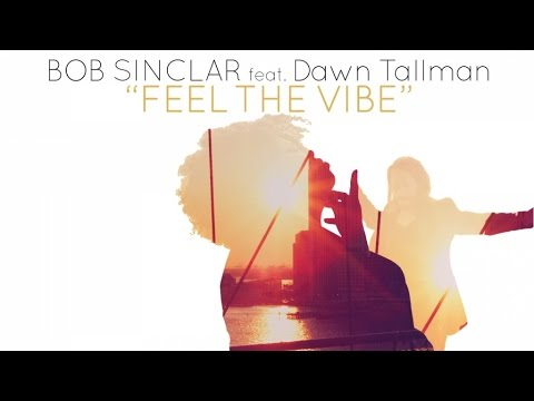 Bob Sinclar Ft. Dawn Tallman - Feel The Vibe (Official Video)