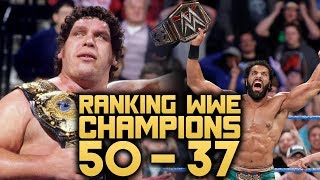 RANKING ALL 50 WWE CHAMPIONS!! 50 - 37 (WORST TO BEST)