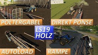"[""LS19"", ""FS19"", ""Holz verladen"", ""Holz aufladen"", ""Holz beladen"", ""Autoload"", ""Timber Runner"", ""Radlader"", ""Ponse Skorpionking""]"