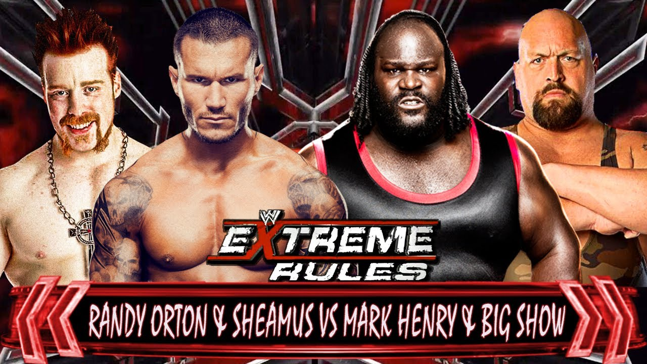 Wwe extreme rules 2013 randy orton sheamus vs mark henry big show match