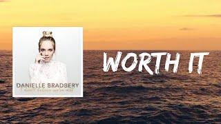 Worth it (lyrics) by danielle bradbery