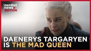 Did Game of Thrones Earn Daenerys' Shocking Twist? (Nerdist News Edition)