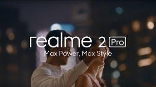 Realme 2 Pro   Max Power, Max Style