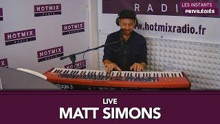 Matt Simons - We Can Do Better - Live Hotmixradio