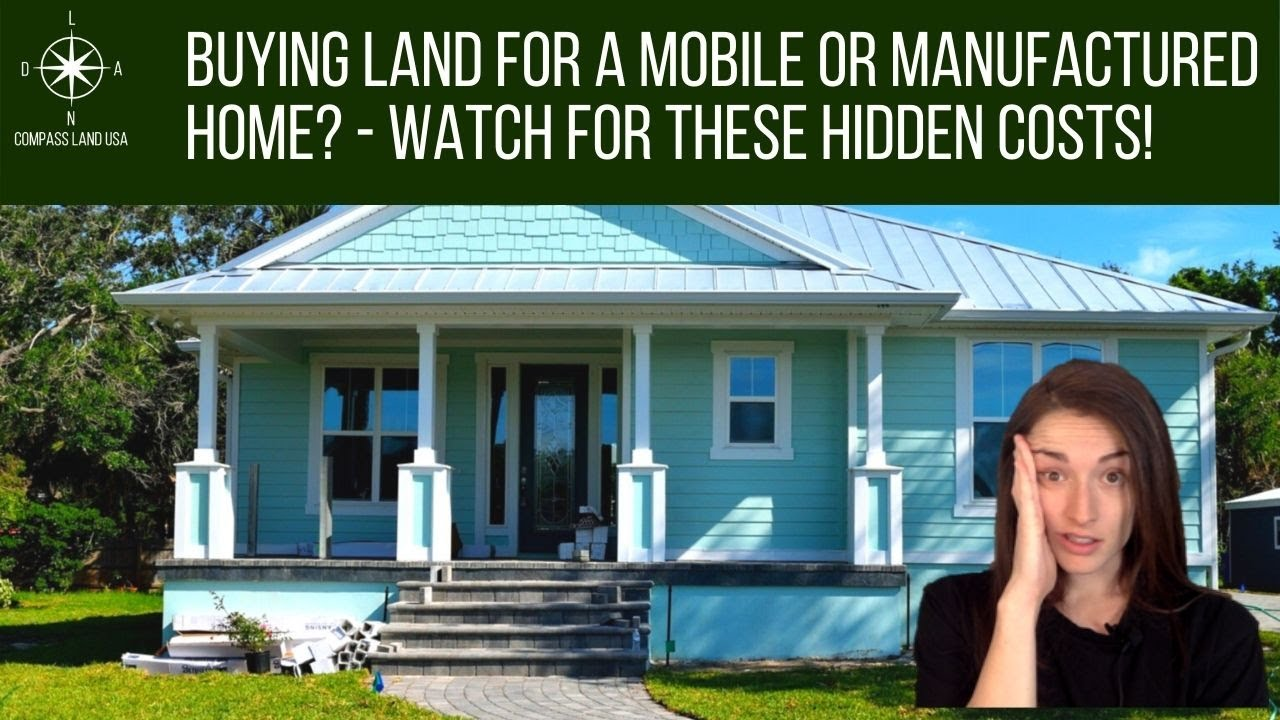 Buying Land for a Mobile or Manufactured Home?   Watch for these HIDDEN COSTS!