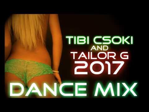 ♪ ▀█▀Tibicsoki & ▀█▀ Tailor G - Dance Sláger mix 2017✮ 2