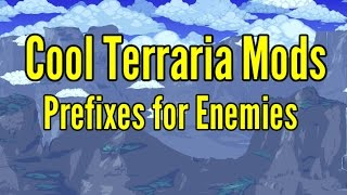 Cool Terraria 1.3.4 Mods- Prefixes for Enemies