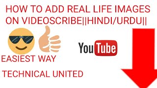 How to add real-life images in videoscribe app||hindi-urdu||by TECHNICAL UNITED||