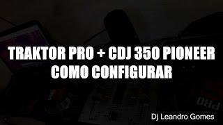 TRAKTOR PRO + CDJ 350 PIONEER - WINDOWS - CONFIG - PT-BR