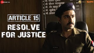 Article 15 Resolve for Justice Ayushmann Khurrana Anubhav Sinha In Cinemas Now