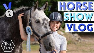 Horse Show Vlog! We Came 2nd at our Second show! AD   This Esme
