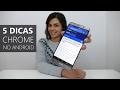 5 Dicas para melhorar a utilização do Chrome no Android