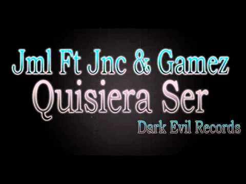 Jml Ft Jnc & Gamez - Quisiera Ser (Dark Evil Records) 506