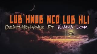 Lub hnub nco lub hli DeathRhyme ft Kiana Lor