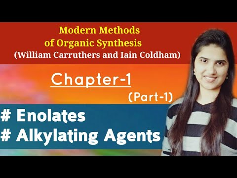 Carruthers Organic Chemistry|Enolates|Alkylation of enolates|Keto enol tautomerism|Alkylating agents