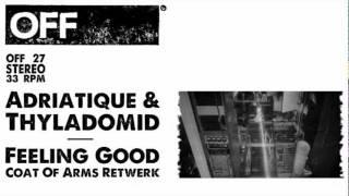 Adriatique & Thyladomid - Feeling Good (Coat Of Arms Retwerk) - OFF027