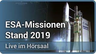 Raumfahrt: Missionen der ESA • Stand 2019 • Live im Hörsaal | Günther Hasinger