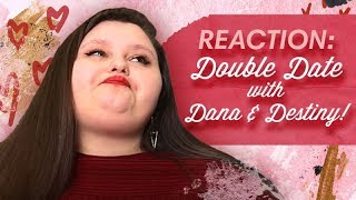 REACTION: Double Date With Dana and Destiny!!!!! | amberlynn reid