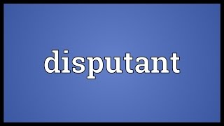 Disputant Meaning