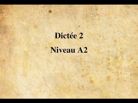 【Dictée FLE】 Dictée n° 2 - Niveau A2 (16 minutes)
