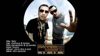 Morfuco & Tonico feat Clementino - Libbr