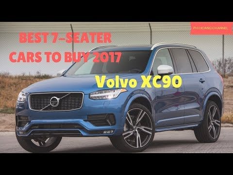 BEST 7 SEATER CARS 2017 - Volvo XC90  [pictures] - Phi Hoang Channel.