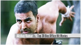 Top 20 best akshay kumar box office hit movies list