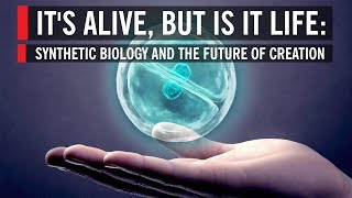It&#39s Alive, But Is It Life Synthetic Biology and the Future of Creation