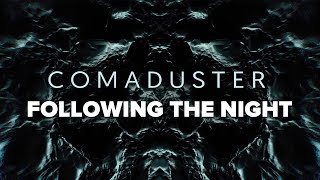 Comaduster - Following The Night (Official Lyric Video)