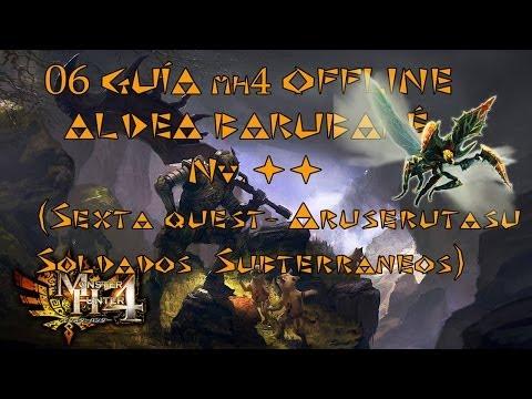 Monster Hunter 4 - Guía Offline MH4 #06 - Aldea Barubaré - Nv. ★★ Soldados subterraneos: ARUSERUTASU