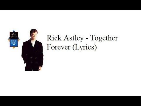 Rick Astley - Together Forever (Lyrics)