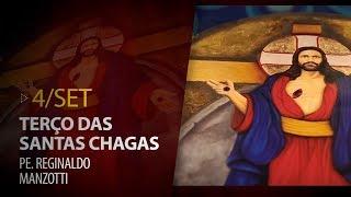 Gambar cover Terço das Santas Chagas   Padre Reginaldo Manzotti   4 de Setembro de 2019