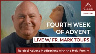 Rejoice! LIVE w/ Fr. Mark Toups | Fourth Week of Advent
