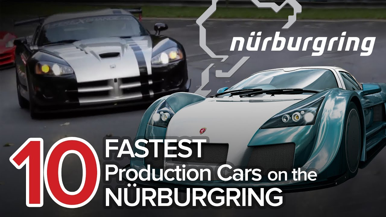 10 Fastest Cars On The Nürburgring Short List Nurburgring Lap Times