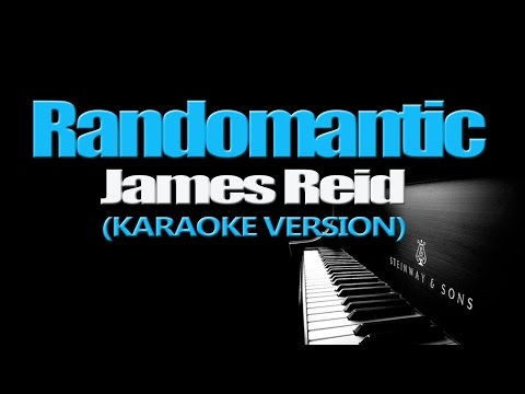 RANDOMANTIC - James Reid (KARAOKE VERSION)