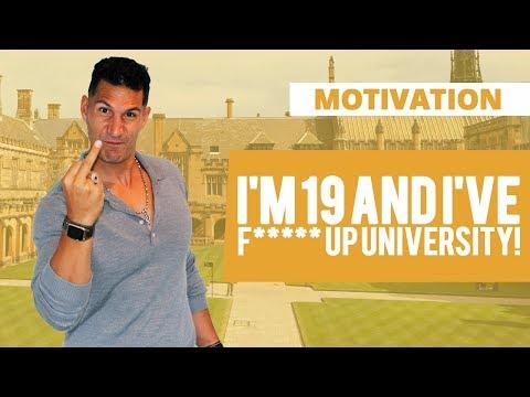 I'm 19 And I've F***** Up University!