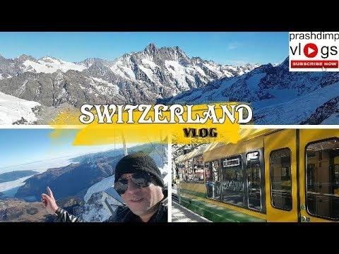 SWITZERLAND - MT JUNGFRAU TRAVE- PRASHDIMP VLOG