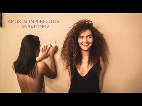 Amores Imperfeitos - ANAVITORIA