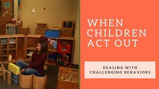 When Children Act Out | Dealing with Challenging Behaviors (feat. Tracy Schreifels)