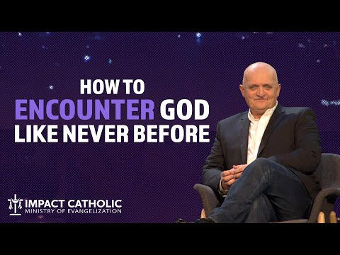 How to Encounter God Like Never Before