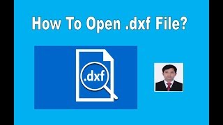 How to open .dxf file?-2019